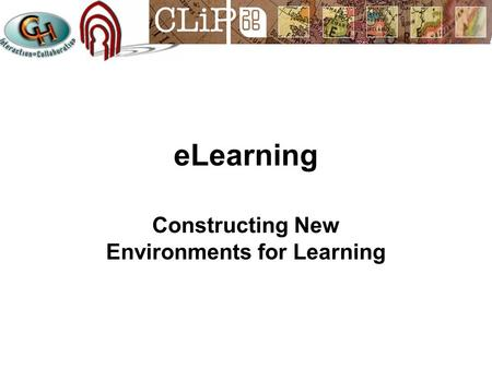 ELearning Constructing New Environments for Learning.