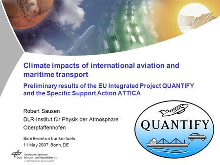 Climate impacts of international aviation and maritime transport Preliminary results of the EU Integrated Project QUANTIFY and the Specific Support Action.