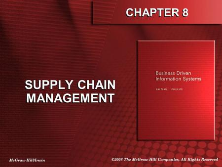 McGraw-Hill/Irwin ©2008 The McGraw-Hill Companies, All Rights Reserved CHAPTER 8 SUPPLY CHAIN MANAGEMENT.