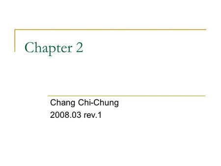 Chapter 2 Chang Chi-Chung 2008.03 rev.1. A Simple Syntax-Directed Translator This chapter contains introductory material to Chapters 3 to 8  To create.