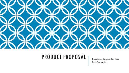 PRODUCT PROPOSAL Director of Internet Services DataSource, Inc.