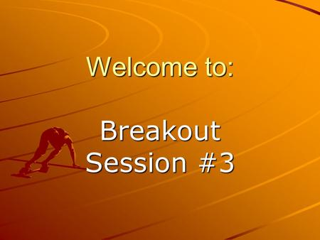 Welcome to: Breakout Session #3. Hodgepodge With Dawn Lietz – NV Richard Wagner – KY Audrey Martel - NH.