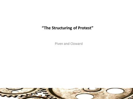 """The Structuring of Protest"" Piven and Cloward. Roots of Power in Society Roots of Power in Society: Those who Control Coercion and Production (1) Role."