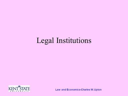 Law and Economics-Charles W. Upton Legal Institutions.
