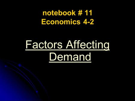 Notebook # 11 Economics 4-2 Factors Affecting Demand.