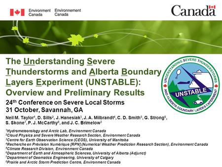 The Understanding Severe Thunderstorms and Alberta Boundary Layers Experiment (UNSTABLE): Overview and Preliminary Results Neil M. Taylor 1, D. Sills 2,