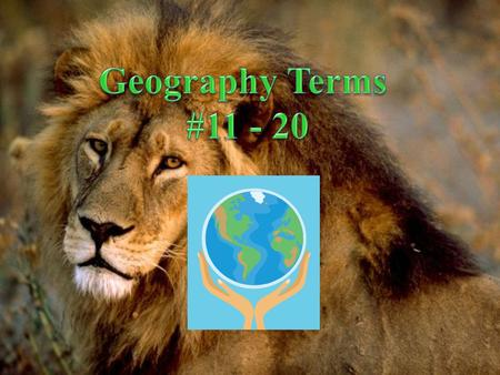 Geography Terms #11 - 20.