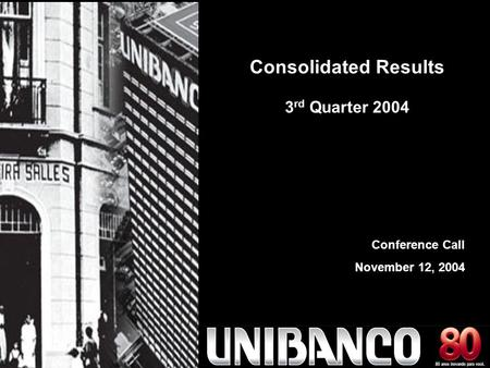 80 years of innovation. 1 Conference Call November 12, 2004 Consolidated Results 3 rd Quarter 2004.