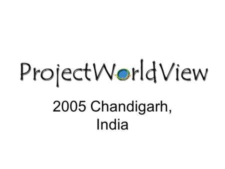 "2005 Chandigarh, India. Vision ""To attain higher grounds in International Education and cultural tolerance within Students"""