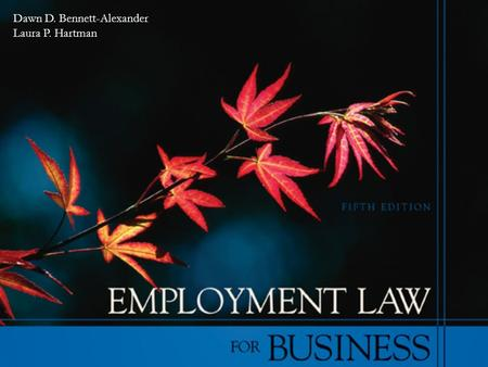 Dawn D. Bennett-Alexander Laura P. Hartman. The Regulation of Employment Chapter 1 McGraw-Hill/Irwin Copyright © 2007 by The McGraw-Hill Companies, Inc.