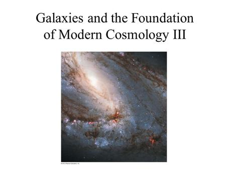 Galaxies and the Foundation of Modern Cosmology III.