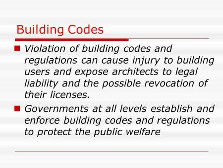 Building Codes Violation of building codes and regulations can cause injury to building users and expose architects to legal liability and the possible.