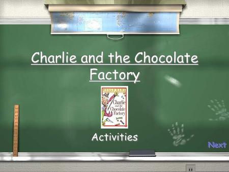 Charlie and the Chocolate Factory Activities Writing a Descriptive Paragraph of a Room in the Chocolate Factory / Choose a room from the chocolate factory.