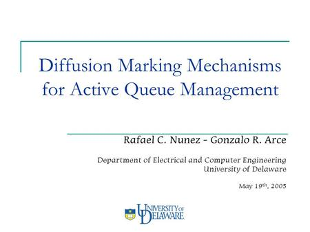 Rafael C. Nunez - Gonzalo R. Arce Department of Electrical and Computer Engineering University of Delaware May 19 th, 2005 Diffusion Marking Mechanisms.
