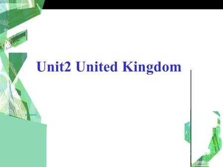 Unit2 United Kingdom. Exercise in Workbook Using words and Expressions.