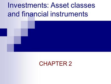 Investments: Asset classes and financial instruments
