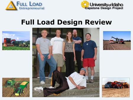 Full Load Design Review. Outline Original problem statement New problem statement Product specifications New design Features/Cost Benefits/Concerns.