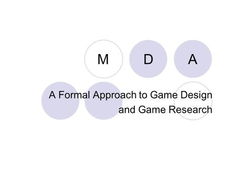 A A Formal Approach to Game Design and Game Research DM.