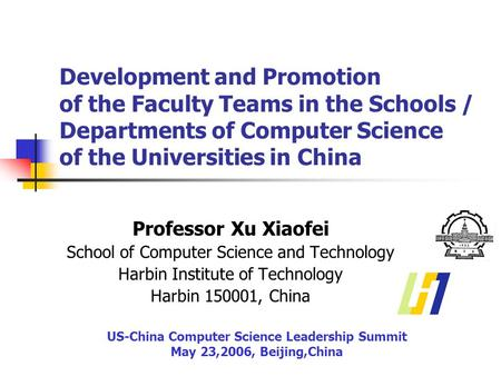 Development and Promotion of the Faculty Teams in the Schools / Departments of Computer Science of the Universities in China Professor Xu Xiaofei School.