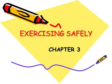 EXERCISING SAFELY CHAPTER 3.