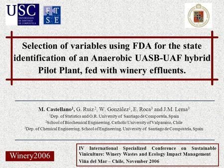 Selection of variables using FDA for the state identification of an Anaerobic UASB-UAF hybrid Pilot Plant, fed with winery effluents. M. Castellano 1,