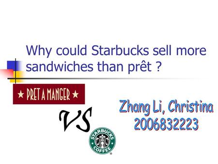 Why could Starbucks sell more sandwiches than prêt ?
