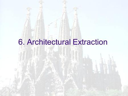 © S. Demeyer, S. Ducasse, O. Nierstrasz Architecture.1 6. Architectural Extraction.