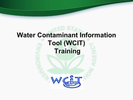 Water Contaminant Information Tool (WCIT) Training.