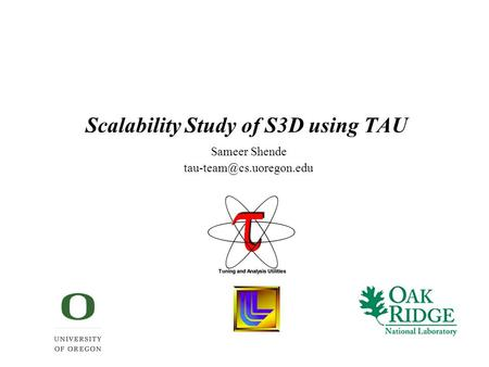 Scalability Study of S3D using TAU Sameer Shende