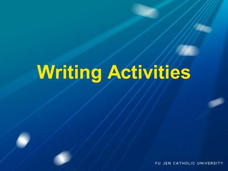 Writing Activities. 1. How much do you know about academic writing? Watching the Writing DVD 4 Parts: DVD 1~ DVD 4 2 DVDs for a week Answering the comprehension.