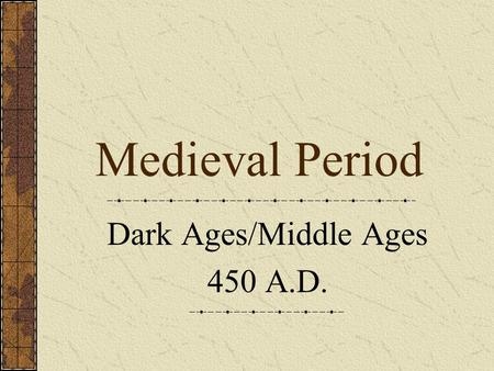"Medieval Period Dark Ages/Middle Ages 450 A.D.. Significant People Priest-Trope Priest ""He Is Risen Today"" Choir ""Hallelujah"" Minstrels- singing travelers."