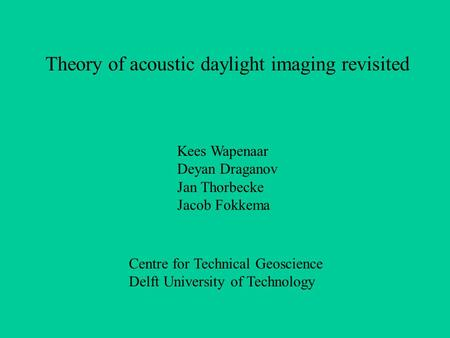 Theory of acoustic daylight imaging revisited