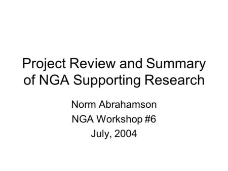 Project Review and Summary of NGA Supporting Research Norm Abrahamson NGA Workshop #6 July, 2004.