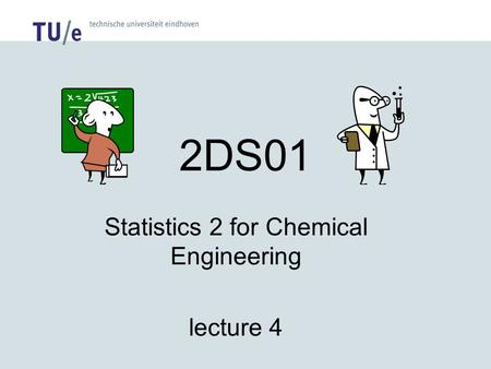 Statistics 2 for Chemical Engineering lecture 4