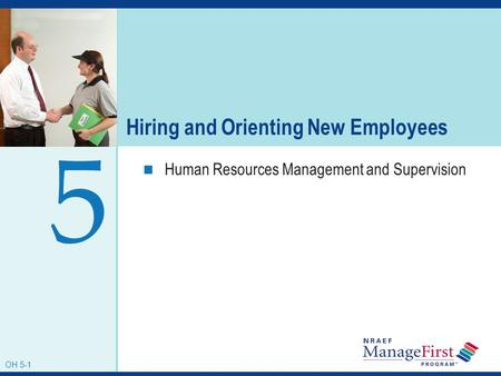 OH 5-1 Hiring and Orienting New Employees Human Resources Management and Supervision 5 OH 5-1.