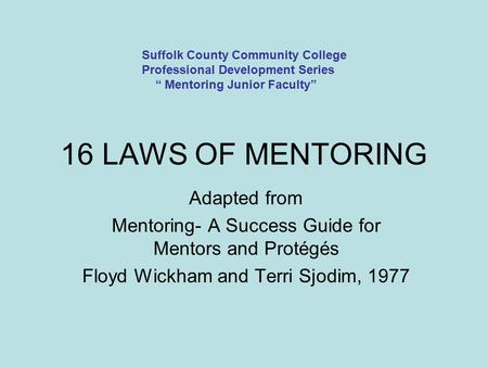 16 LAWS OF MENTORING Adapted from
