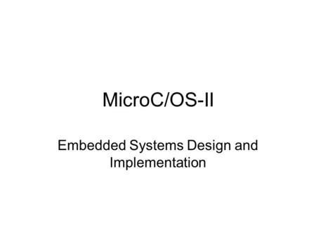MicroC/OS-II Embedded Systems Design and Implementation.