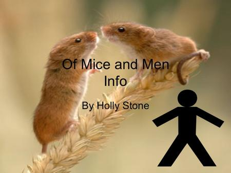 Of Mice and Men Info By Holly Stone. The American Dream The American dream is the idea that everyone is promised prosperity and success regardless of.