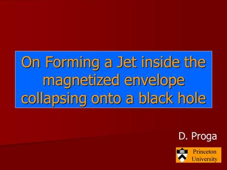 On Forming a Jet inside the magnetized envelope collapsing onto a black hole D. Proga.