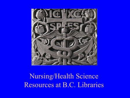 Nursing/Health Science Resources at B.C. Libraries.