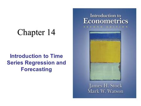 Chapter 14 Introduction to Time Series Regression and Forecasting.