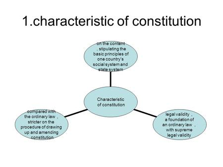 1.characteristic of constitution