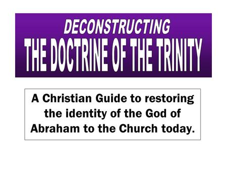 A Christian Guide to restoring the identity of the God of Abraham to the Church today.