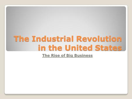 The Industrial Revolution in the United States