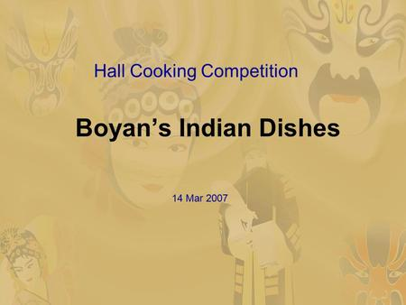 Boyan's Indian Dishes Hall Cooking Competition 14 Mar 2007.