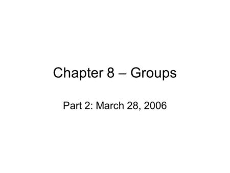 Chapter 8 – Groups Part 2: March 28, 2006. Group Polarization Group discussion strengthens members' initial attitudes  polarization Typical Group Study: