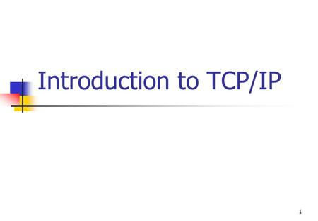 1 Introduction to TCP/IP. 2 Agenda What Is TCP/IP? IP Addressing.