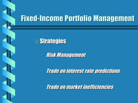 Fixed income strategies for trading and for asset management