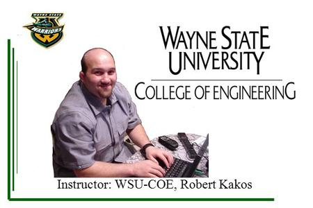 Instructor: WSU-COE, Robert Kakos. Welcome - BE1010 Introductory course for the practical use of computers in an engineering or scientific setting. Fundamental.