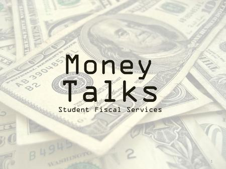 Money Talks Student Fiscal Services 1. Reasons to Care Your financial health determines: 1.Credit cards, car and some student loans 2.Interest rates on.